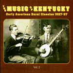 The Music Of Kentucky: Early American Rural Classics 1927-37, Vol. 2 (CD)