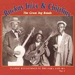 Ruckus Juice & Chittlins: The Great Jug Bands: Classic Recordings Of The 1920's And 30's, Volume 1 (CD)