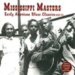 Mississippi Masters: Early American Blues Classics 1927-35 (CD)