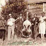Times Ain't Like They Used To Be: Early American Rural Music Classic Recordings Of The 1920's And 30's Vol. 3 (CD)