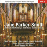 Jane Parker-Smith - Romantic and Virtuoso Works for Organ, Vol 2 (CD)
