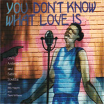 You Don't Know What Love Is (CD)