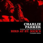 Bird At St. Nick's - Complete Edition (CD)