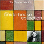 The Beiderbecke Collection: 20 Classics From The Jazz Genius (CD)