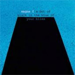 A Dot Of Black In The Blue Of Your Bliss (CD)