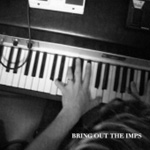 Bring Out The Imps (CD)