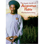 The Rockers Story: The Mystic World Of Augustus Pablo (4CD+DVD)