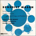 Mason: String Quartet No. 1; Double Concerto; Self-Referential Songs And Realistic Virelais (CD)