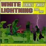 White Lightning Strikes Twice 1968-1969 (CD)