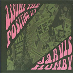 Assume The Position... It's Jarvis Humby (CD)