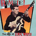 Rumble! The Best Of Link Wray (CD)