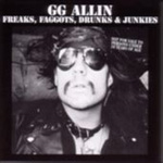 Freaks Faggots Drunks & Junkies (CD)
