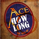 How Long - Best Of Ace (CD)