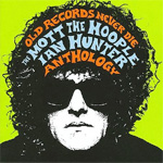 Old Records Never Die: The Mott the Hoople/Ian Hunter Anthology (2CD)