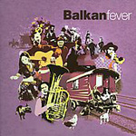 Balkan Fever (UK-import) (4CD)