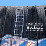 Walls - Songs Across Walls Of Separation (CD)