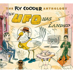 The UFO Has Landed: The Ry Cooder Anthology (2CD)