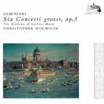 Geminiani: Six Concerti Grossi Op 3 (CD)