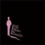 This City Speaks In Tongues (CD)