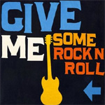 Give Me Some Rock N Roll (CD)
