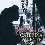 Je Chante - Caterina Valente En France 1959-1963 (3CD)