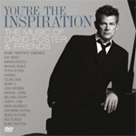You're The Inspiration – The Music Of David Foster & Friends (m/DVD) (CD)