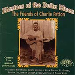Masters Of The Delta Blues: Friends Of Charley Patton (CD)