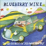 Blueberry Wine: The First Songs Of Michael Hurley (CD)