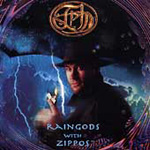 Raingods With Zippos (CD)