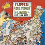 Public Flipper Limited Live 1980-1985 (2CD)