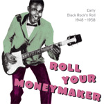 Roll Your Moneymaker - Black Rock 'N' Roll 1948-58 (CD)