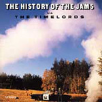 History Of The JAMS A.K.A. The Timelords (CD)