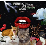 Perfect As Cats - A Tribute To The Cure (2CD)