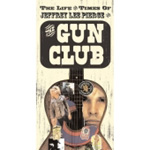 The Life And Times Of Jeffrey Lee Pierce & The Gun Club (4CD)