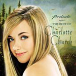 Prelude: The Best Of Charlotte Church (CD)