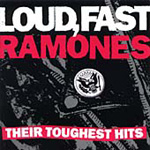 Loud Fast Ramones: Their Toughest Hits (CD)