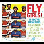 Fly Girls! B-Boys Beware: Revenge Of The Super Female Rappers (2CD)