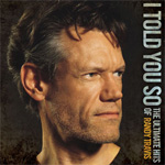 I Told You So: The Ultimate Hits Of Randy Travis (2CD)