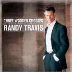 Three Wooden Crosses: The Inspirational Hits Of Randy Travis (CD)