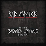 Bad Magick: The Best Of Shooter Jennings And The 357's (CD)