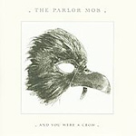 And You Were A Crow (CD)