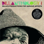 Dillanthology I: Dilla's Productions For Various Artists (CD)