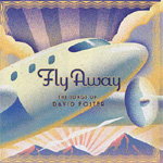 Fly Away: The Songs Of David Foster (CD)