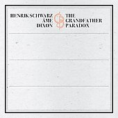 The Grandfather Paradox - Mixed By Henrick Schwarz, Ame & Dixon (2CD)