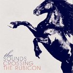 Crossing The Rubicon (CD)