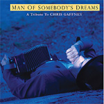 Man Of Somebody's Dreams - A Tribute To Chris Gaffney (CD)