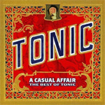 A Casual Affair: The Best Of Tonic (CD)