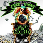 Fred Money: Money Rules Tha World (CD)