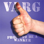 Proud To Be A Wanker (CD)
