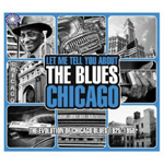 Let Me Tell You About The Blues: The Evolution Of Chicago Blues 1925-58 (3CD)